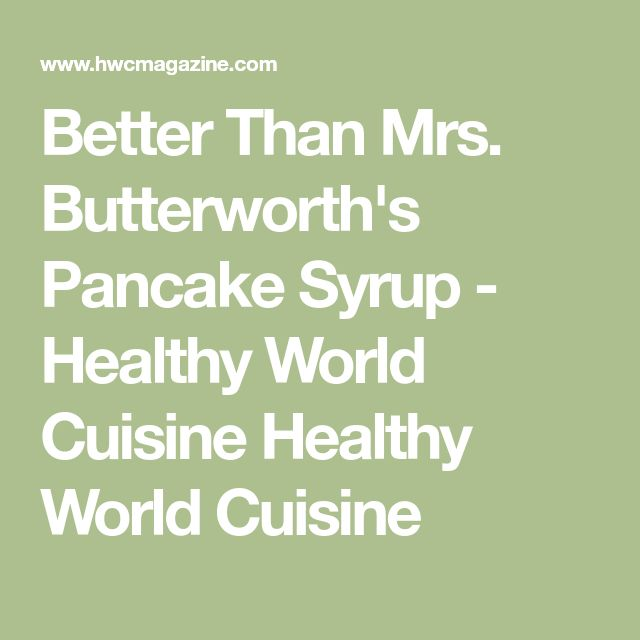 Better Than Mrs. Butterworth's Pancake Syrup - Healthy World Cuisine Healthy World Cuisine