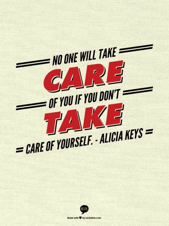 Take care of yourself quote. Alicia Keys