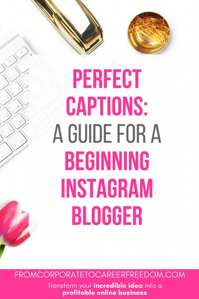 a simple guide for an instagram blogger - how to write instagram captions perfectly, social media