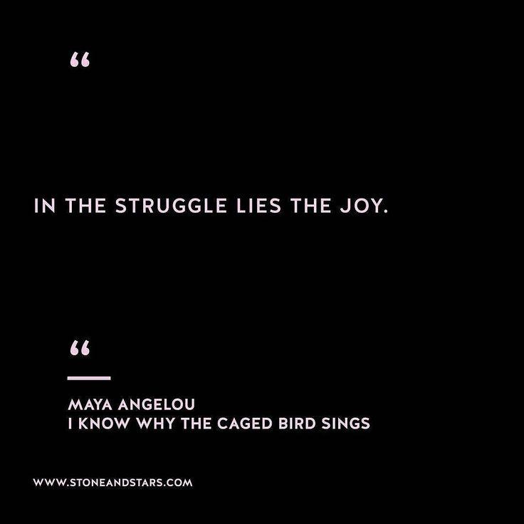 Maya Angelou • struggle