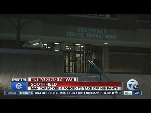 Man carjacked, forced to take off his pants in Southfield - YouTube