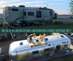 Why are we selling our 5th wheel and renovating a vintage airstream part 2