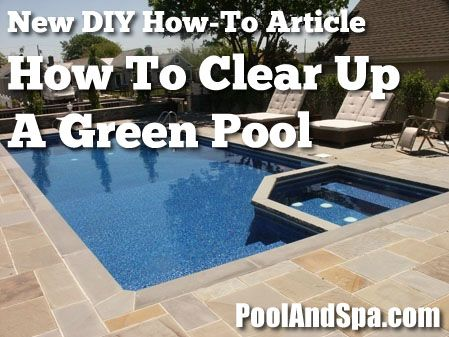How To Clear Up And Clean A Green Swimming Pool Article Pool And Spa News