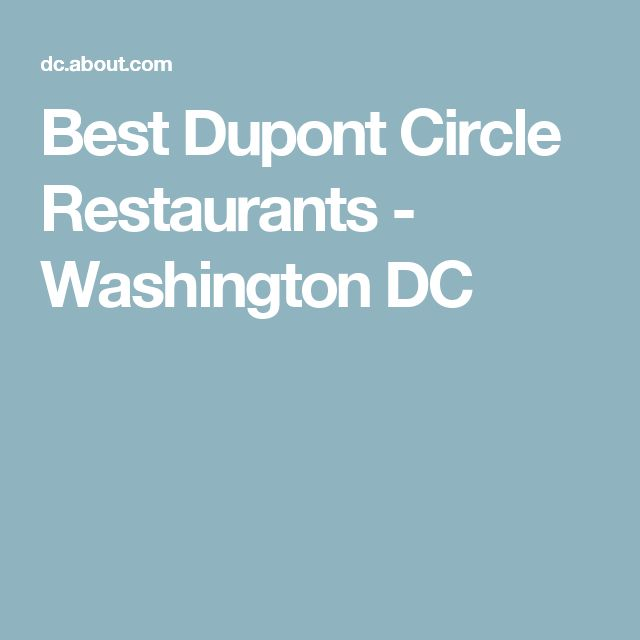 dupont circle circles forward best dupont circle restaurants