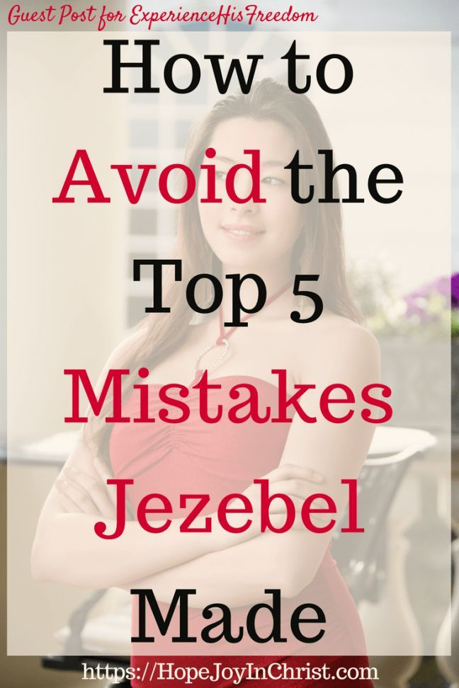 How to Avoid the Top 5 Mistakes Jezebel Made | Edifying Blog