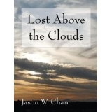 Lost Above the Clouds (Kindle Edition)By Jason W. Chan