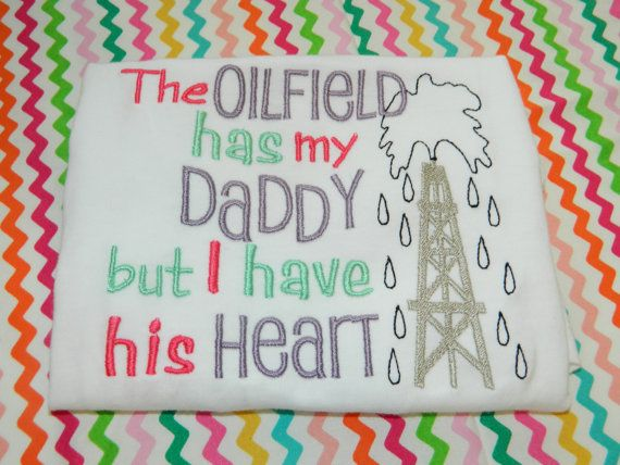 Oilfield , The oil field has my daddy but I have his heart , Oil rig #oilfields #oilfieldfamily