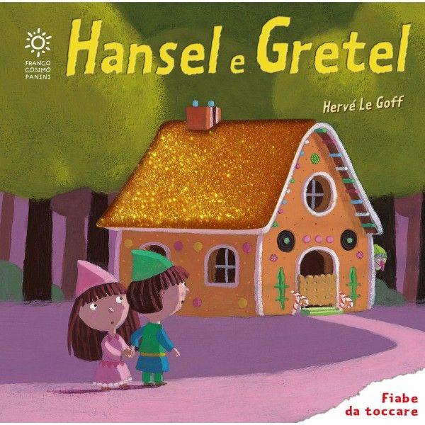 Hansel e Gretel di Franco Cosimo Panini una #fiaba da ascoltare, da vedere e toccare!