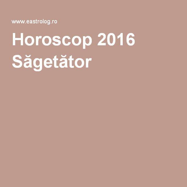 Horoscop 2016 Săgetător