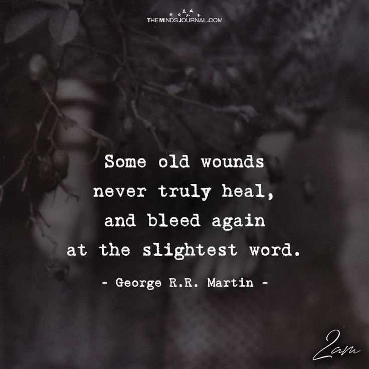 Some Old Wounds Never Truly Heal - https://themindsjournal.com/old-wounds-never-truly-heal/