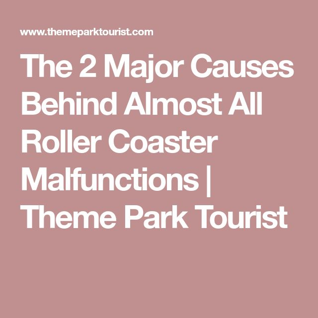 The 2 Major Causes Behind Almost All Roller Coaster Malfunctions | Theme Park Tourist
