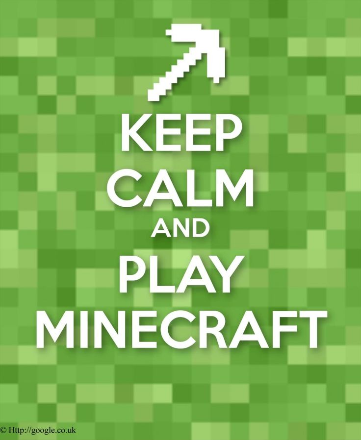 Keep Calm And Play Minecraft