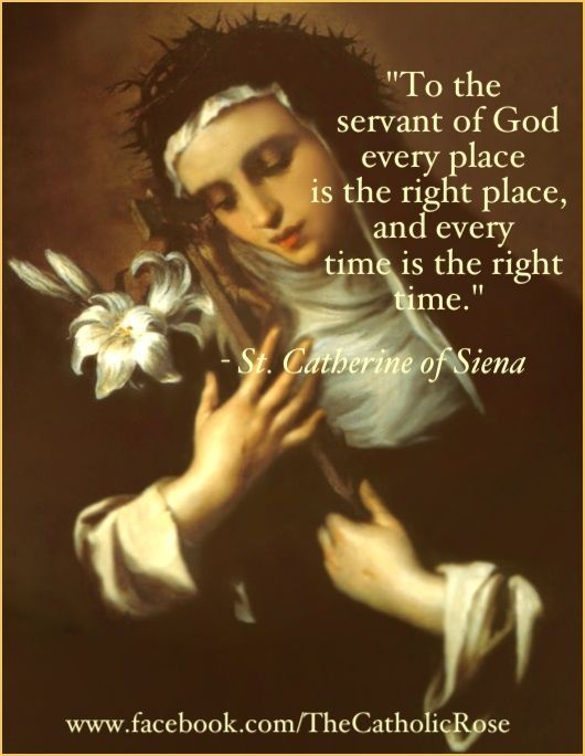 st catherine of siena quotes | St. Catherine of Siena...