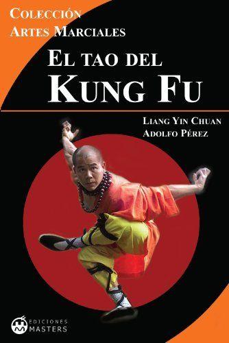 El Tao del Kung Fu (Artes Marciales) (Spanish Edition) by Adolfo Pérez Agusti. $6.23. 285 pages