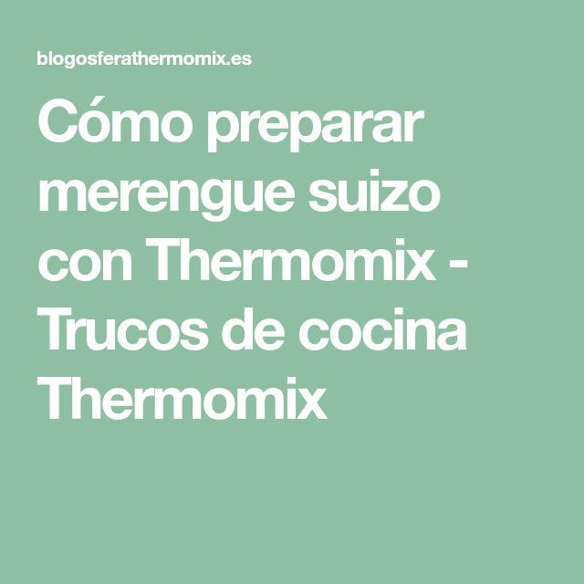 Cómo preparar merengue suizo con Thermomix - Trucos de cocina Thermomix