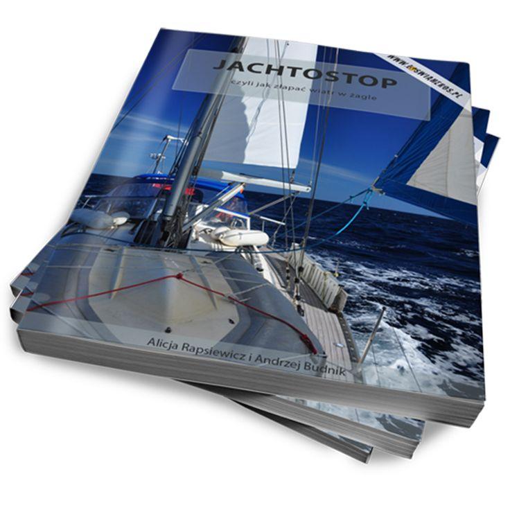 Jachtostop - pierwszy polski poradnik o jachtostopowaniu.  First Polish eBook about hitching a yacht and sailing.