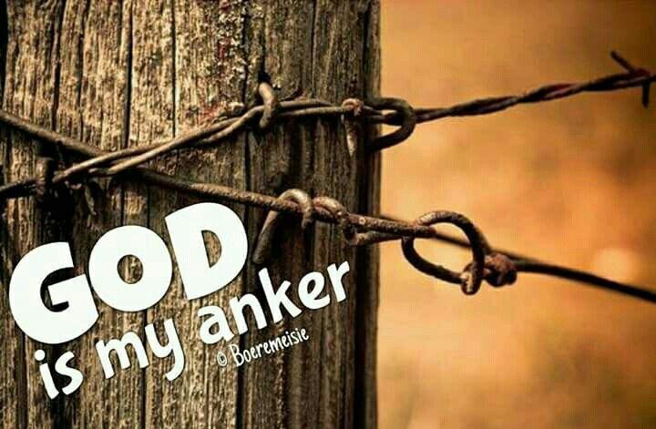 God is my anker... #Afrikaans #iBelieve