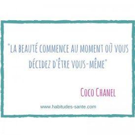 la beauté commence au moment où vous décidez d'être vous-même - Coco Chanel - citation - www.habitudes-sante.com