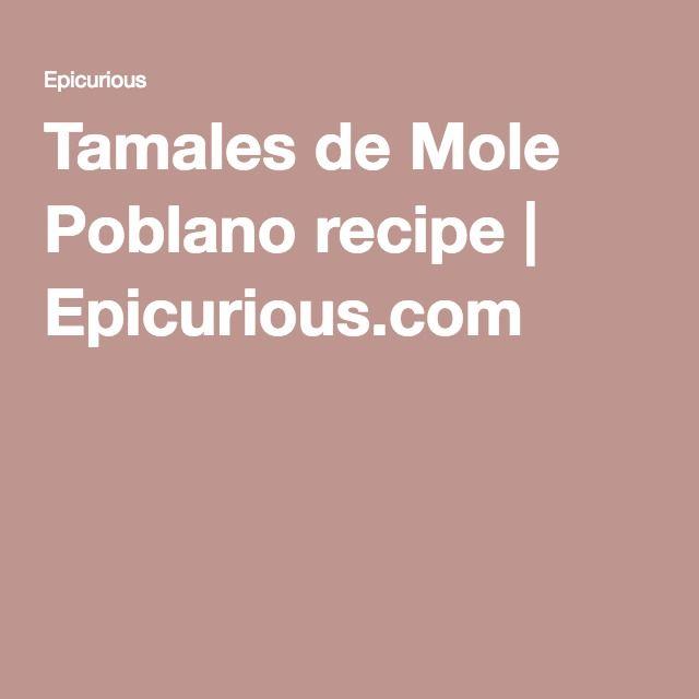 Tamales de Mole Poblano recipe | Epicurious.com