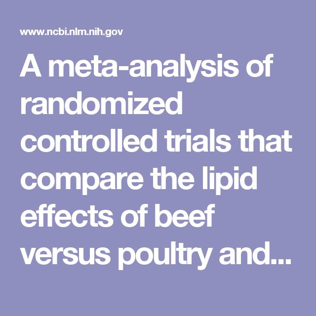 """""""Changes in the fasting lipid profile were not significantly different with beef consumption compared with those with poultry and/or fish consumption"""" (Maki et al., 2012)."""