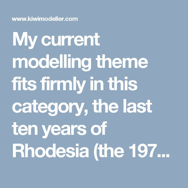 My current modelling theme fits firmly in this category, the last ten years of Rhodesia (the 1970s). During this period mines were the prima - Page 2