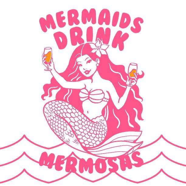 MERMAIDS DRINK MERMOSAS