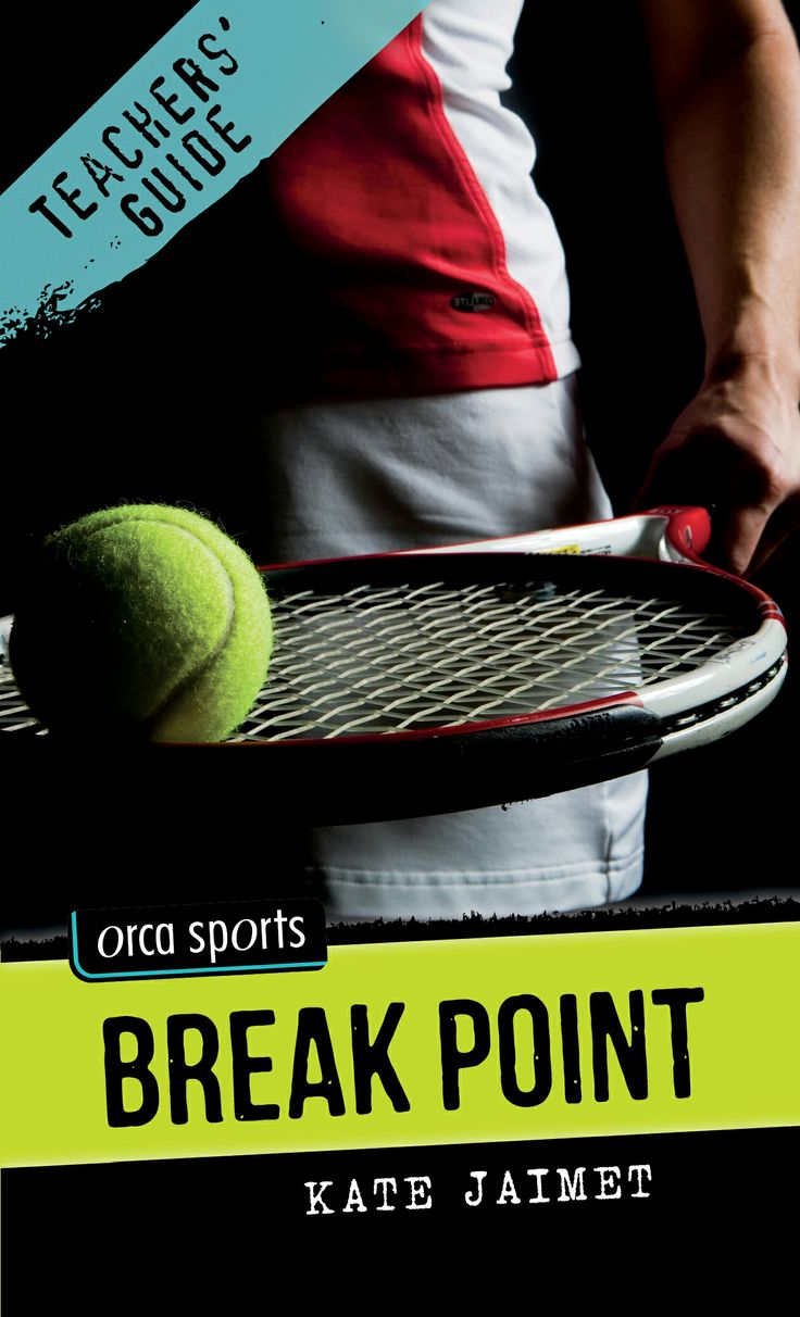 Teachers' Guide for Break Point by Kate Jaimet, part of the Orca Sports series for reluctant readers ages 10+.