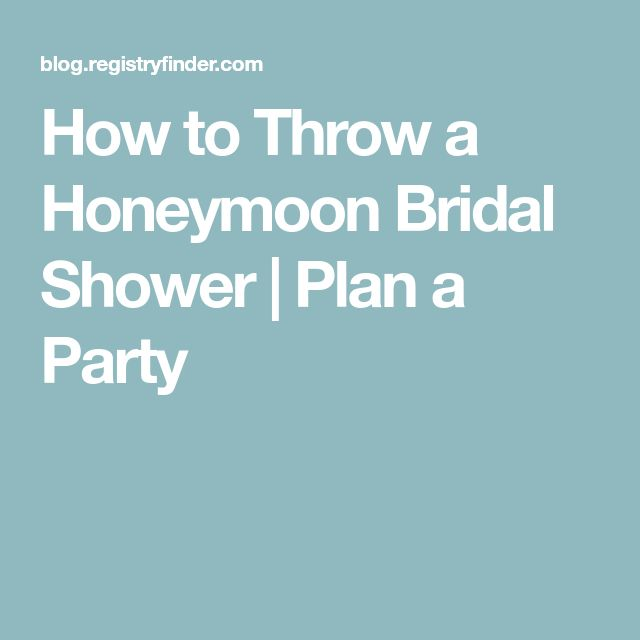 How to Throw a Honeymoon Bridal Shower | Plan a Party