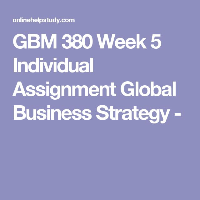 gbm 380 week 5 final paper Gbm 380 week 2 globalization trends paper (uop) for more classes visit wwwgbm380assistcom week 2 learning team assignment globalization trends paper write a 1,050- to 1,750-word paper analyzing two globalization trends, such as outsourcing, e-commerc.