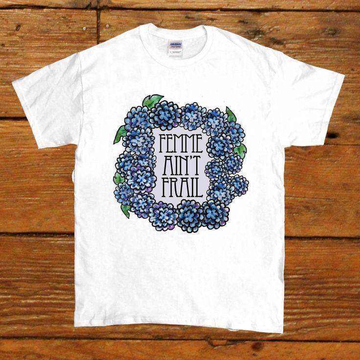 Femme Ain't Frail #2 -- Unisex T-Shirt