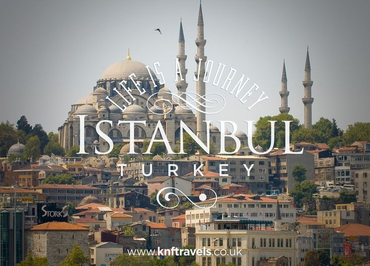 KNF TRAVELS | Istanbul-Turkey