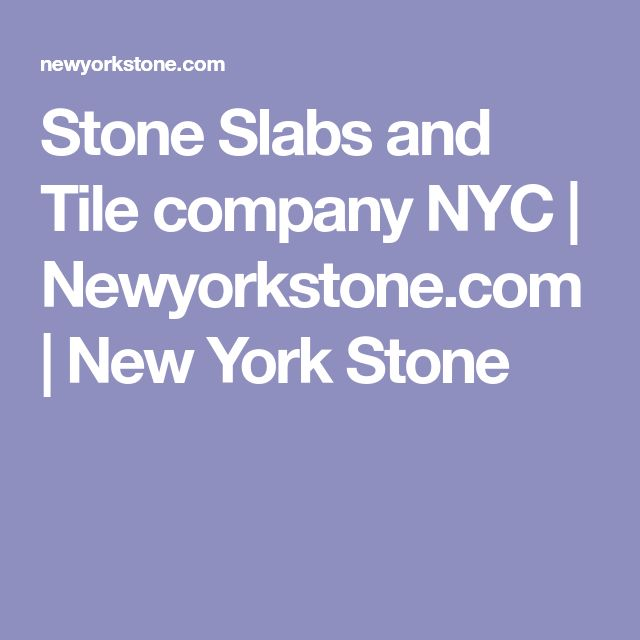 Stone Slabs and Tile company NYC | Newyorkstone.com | New York Stone