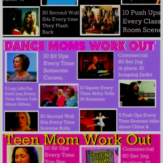 Omg the Dance Moms work out.. So funny & so effective.