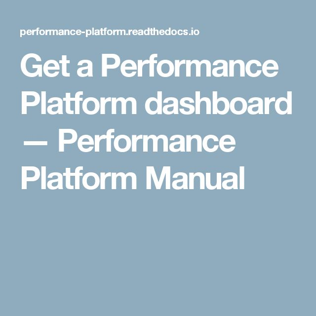 Get a Performance Platform dashboard — Performance Platform Manual