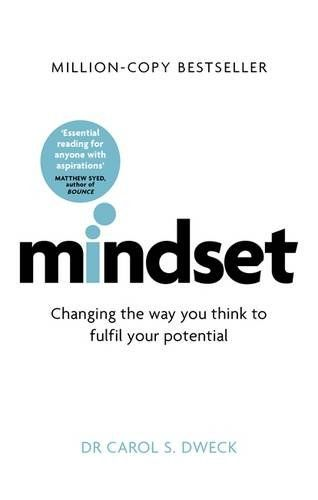 Mindset: How You Can Fulfil Your Potential by Carol Dweck…