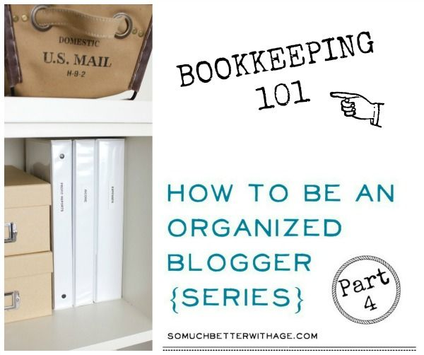 How to be an organized blogger series part four with bookkeeping 101 via somuchbetterwithage.com #organization #bookkeeping