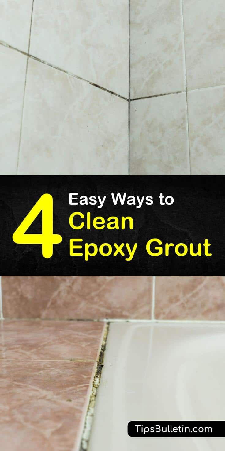 4 Easy Ways To Clean Epoxy Grout Epoxy Grout House Cleaning