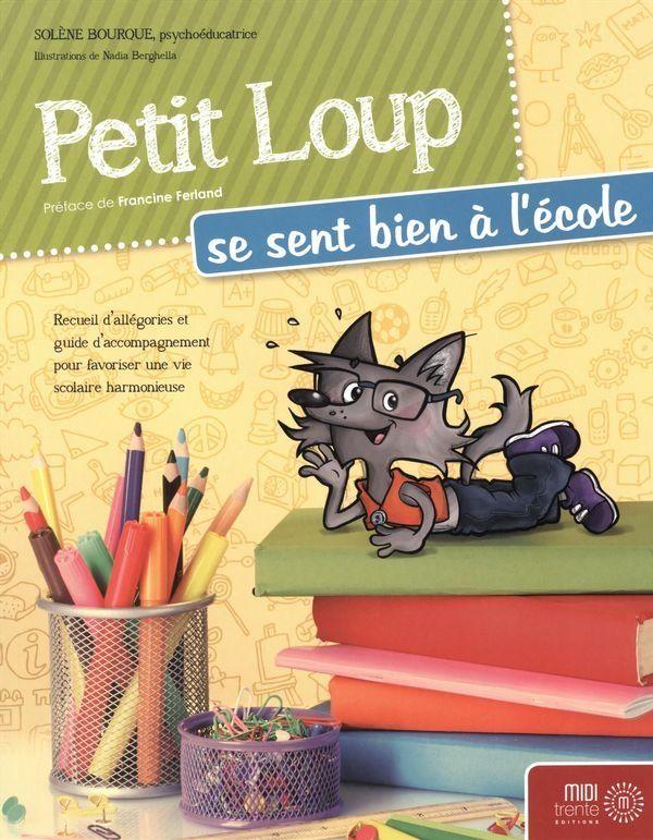 Petit Loup se sent bien à l'école / Solène Bourque ; illustrations de Nadia Berghella. Éditions Midi trente (4)