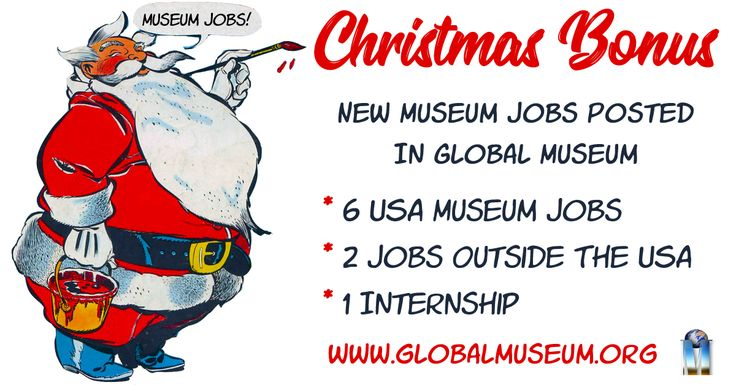 Here's A Christmas Bonus |  Nine Museum Career Opportunities Posted In The Jobs Sections Of Global Museum  - 6 USA Jobs  - 2 Jobs Outside The USA  - 1 Internship http://www.globalmuseum.org #museums #jobs #employment #globalmuseum