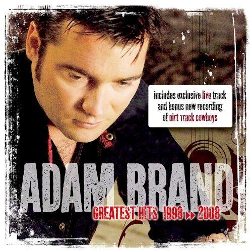 "Release ""Greatest Hits 1998 - 2008"" by Adam Brand - MusicBrainz"