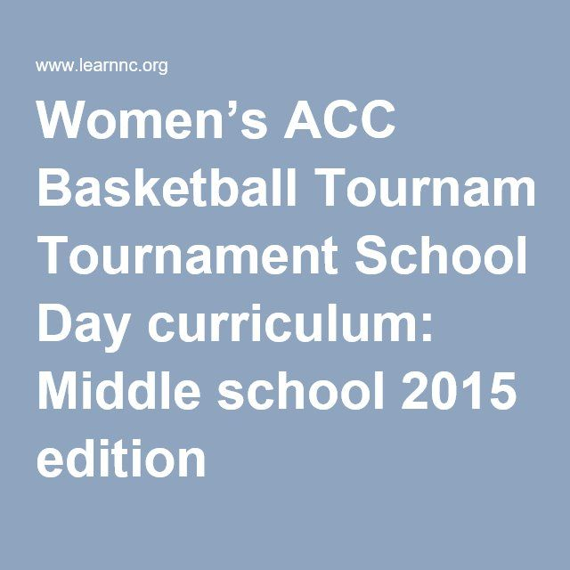 Women's ACC Basketball Tournament School Day curriculum: Middle school 2015 edition