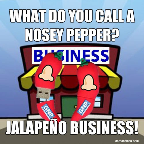 What do you call a nosey pepper?  Jalapeño Business!!  #GNP #Brandedgear #Fridayjokes