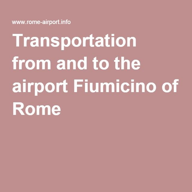 Transportation from and to the airport Fiumicino of Rome