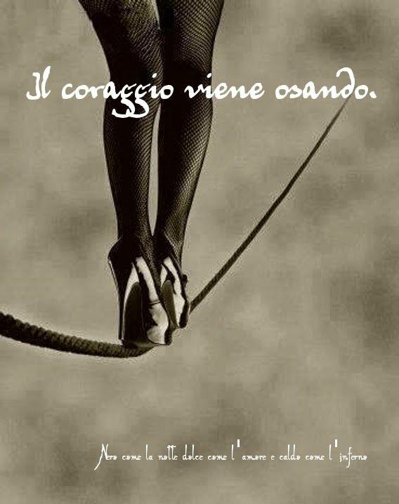 Parole  - il coraggio viene osando..