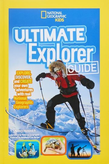 National Geographic Kids Ultimate Explorer Guide - Budding scientists interested in land, sea, and sky will learn what it takes to be a real-life explorer as they unearth mummies, encounter wild animals, travel to space, and more within this Ultimate Explorer Guide.