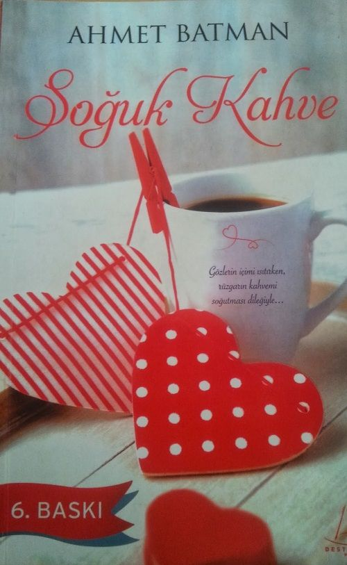 Ne Kitap Okusak: Soğuk Kahve- Ahmet Batman