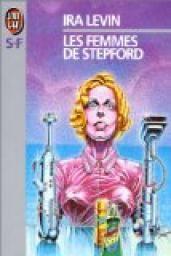 Critiques, citations, extraits de Les Femmes de Stepford de Ira Levin. Joanna et Walter s'installe à Stepford avec leurs deux enfants. Jeune ...