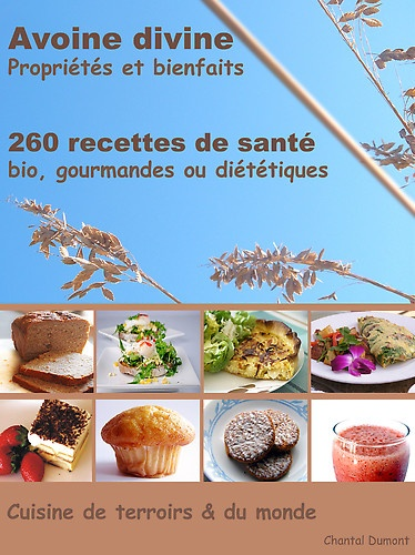 Avoine divine, propriétés et bienfaits, 260 recettes de santé by Dumont Chantal at Sony Reader Store