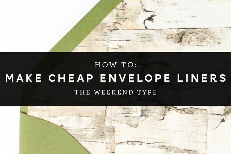 How to: Make Cheap Envelope Liners — The Weekend Type