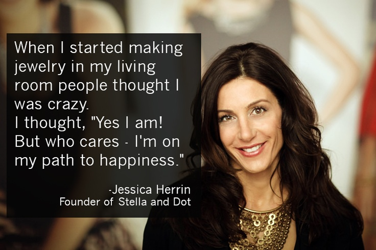 Jessica Herrin, founder of Stella & Dot, wants to help women be entrepreneurs.